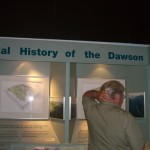 a couple of panels about the geological history of Dawson, which neglects to mention how man and his dredges created the landscape we see today