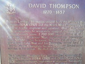This plaque about David Thompson is significant to me. It says that he died at Longueuil, which is practically my hometown. I did not know this. It just goes to show how French Canada goes out of its way to squash down the English side of Canadian history.