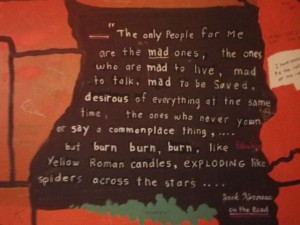 "Great quote by Jack Kerouac, ""The only people for me are the MAD ones..."""