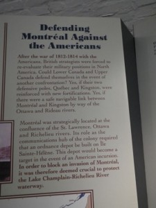 The goal was to defend Montreal from American invaders because of its strategic location at the confluence of the Ottawa, St Lawrence, and Richelieu rivers.