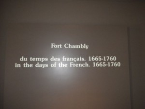 most of the exhibits are about the fort in the late 17th century at the time of New France before the British conquest
