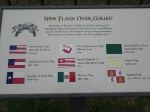 Nine flags have flown over Goliad