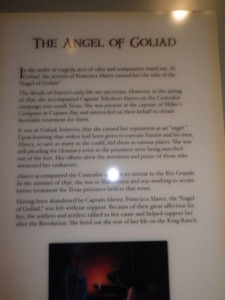 The Angel of Goliad was the wife of a soldier who saved some men from the Goliad Massacre.