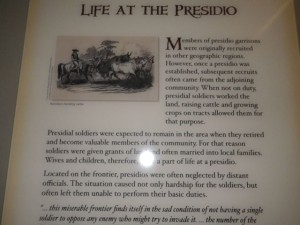 Life at the presidio. It was a lifetime commitment to remain in the area. Soldiers farmed and ranched. They had their families with them.