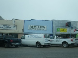 Aim Low Insurance in Aransas Pass; the name struck me as funny.
